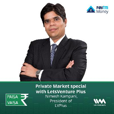 Ep. 248: Private Market special with LetsVenture Plus