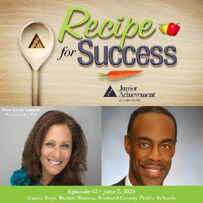 Recipe for Success with Guest Supt. Robert Runcie, Broward County Public Schools