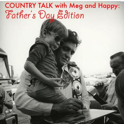 Country Talk with Meg and Happy (Episode 2): Father's Day Edition