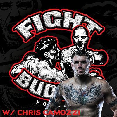 Fight Buddies W/ Chris Camozzi