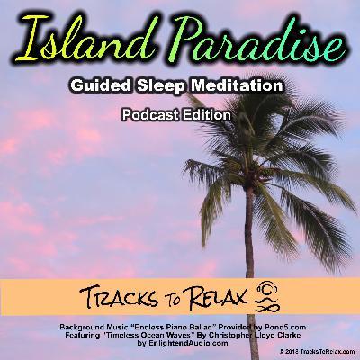 Island Paradise Sleep Meditation (Free Edition)