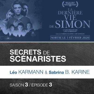 """SECRETS DE SCÉNARISTES #SAISON3ÉPISODE3 / L. Karmann & S. B. Karine / """"La Dernière Vie de Simon"""""""