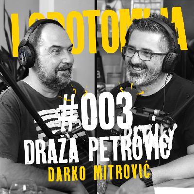 Lobotomija #003 – Dragoljub Draža Petrović