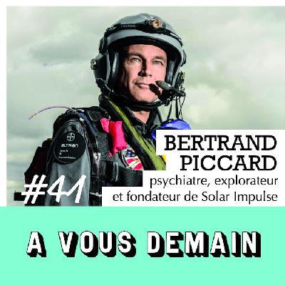 #41 l Bertrand Piccard : ré-édition d'un des invités qui vous a le plus marqué