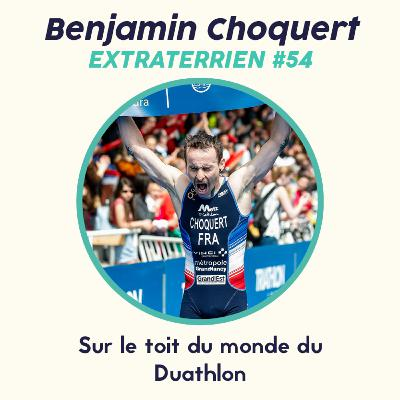 #54 Benjamin Choquert - Au sommet du Duathlon