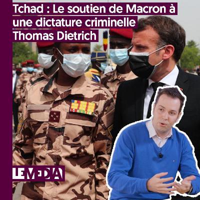 Entractu | Tchad : Le soutien de Macron à une dictature criminelle | Thomas Dietrich