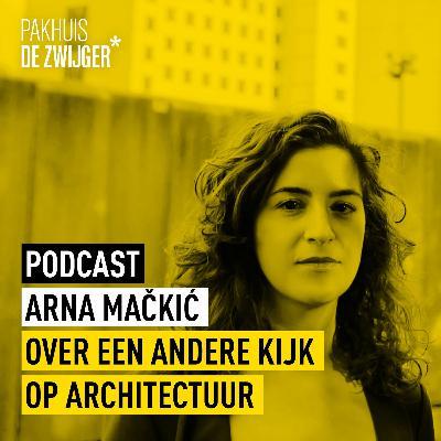 Arna Mačkić over een andere kijk op architectuur