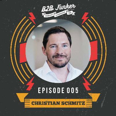 B2B #005 - Die Zukunft im Vertrieb - Learnings aus Corona mit Christian Schmitz