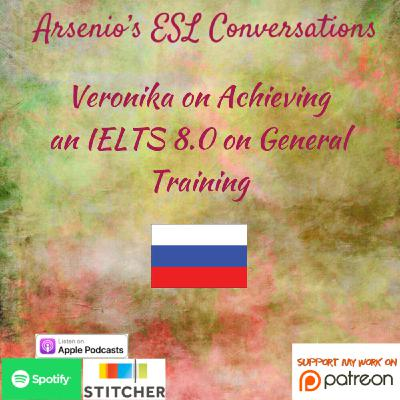 Arsenio's ESL Podcast: Veronika on Achieving an 8.0 Band on IELTS General Training