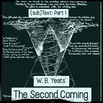 """PEL Presents (sub)Text: Things Fall Apart in W.B. Yeats' """"The Second Coming"""": Part 1"""