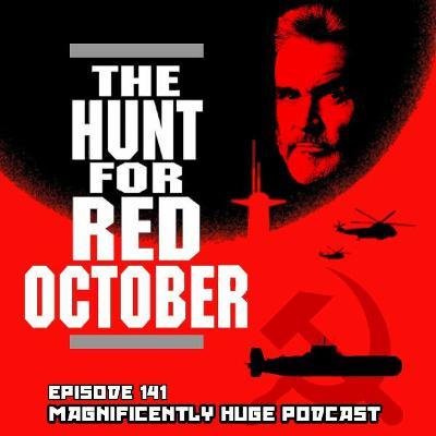 Episode 141 - The Hunt For Red October
