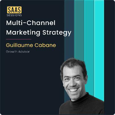 [BONUS] Live AMA with Guillaume Cabane on Multi-Channel Marketing Strategy