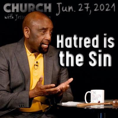 06/27/21 'Confess Your Sin'; Role of the Intellect? (Church)