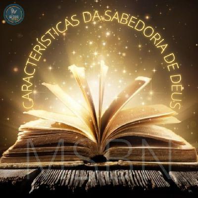 CARACTERÍSTICAS DA SABEDORIA DE DEUS   Paulo Cesar Silva