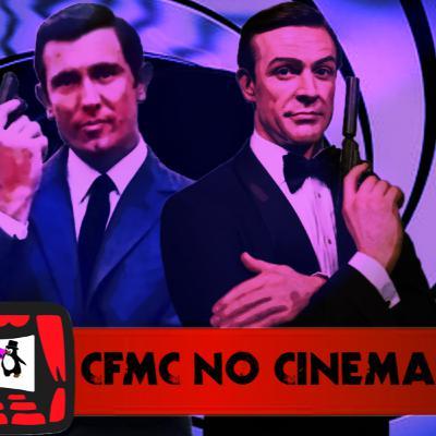 CFMC #11 - Série 007 de 1962 a 1971 - Os James Bonds de Sean Connery e George Lazenby