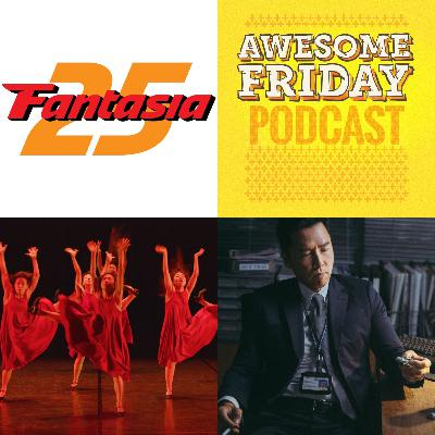 Episode 7: Awesome Friday Movie Podcast: Fantasia Festival Wrap Up Special!