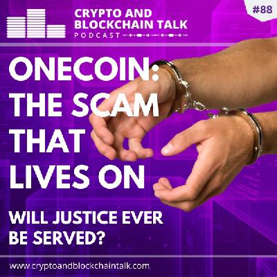 ONECOIN: The Scam That Lives On #88