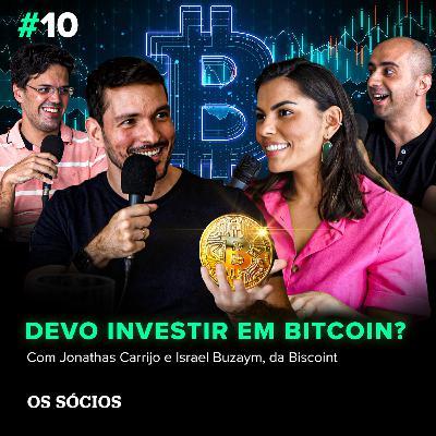 Os Sócios 10 - Devo investir em Bitcoin?