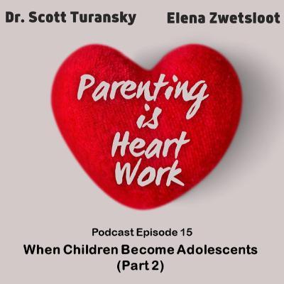 14. When Children Become Adolescents - Part 2