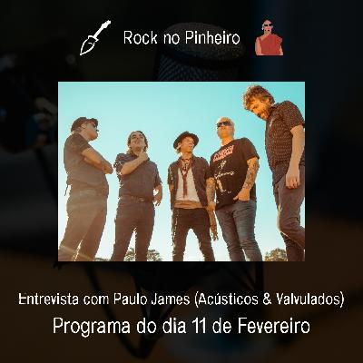 Rock no Pinheiro - Entrevista com Paulo James (Acústicos & Valvulados)