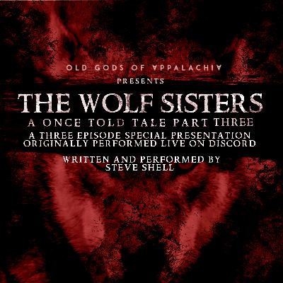 A Once-Told Tale: The Wolf Sisters Part Three