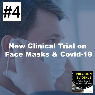 New Clinical Trial on Face Masks & Covid-19 - 4