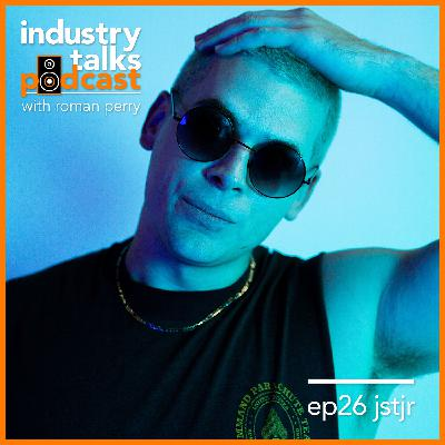Industry Talks Podcast ep26 - JSTJR on how to be a well rounded artist in 2020 and beyond.