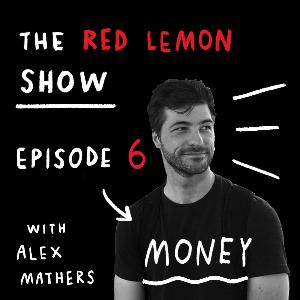 How I Think About Money as a Creative Person [Red Lemon Show Ep 6]