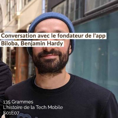 Conversation avec le fondateur de l'app Biloba, Benjamin Hardy