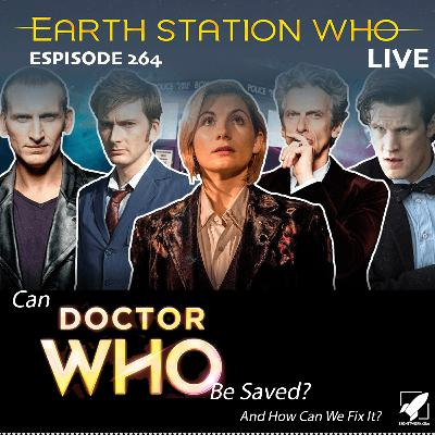 Earth Staton Who - Can  Doctor Who Be Saved?