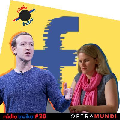 #28 - Entre quedas e likes: ex-funcionária denuncia que Facebook lucra com ódio nas redes