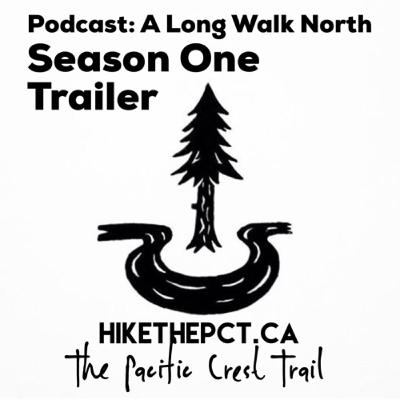Trailer Two: Does He Even Know? | The Long Walk North - Hiking The Pacific Crest Trail