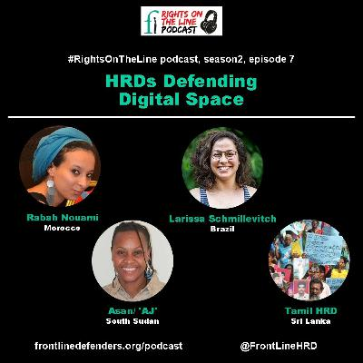 Season 2, Episode 7 - HRDs Defending Digital Space