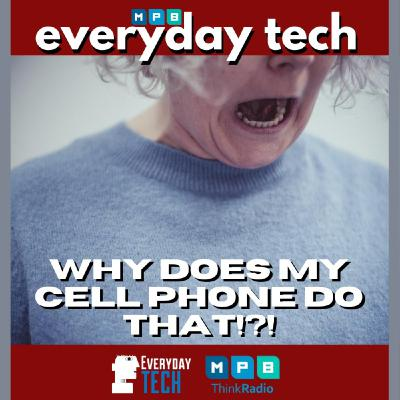 EVERYDAY TECH - Cell Phone Issues and Google, Amazon, Facebook, Apple anti-trust issues