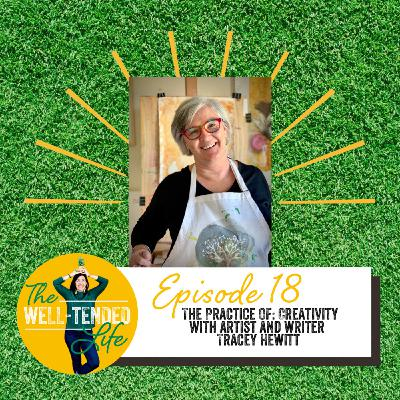 Episode 18: The Practice Of Creativity with Tracey Hewitt