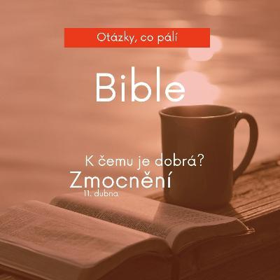 K čemu je dobrá Bible?