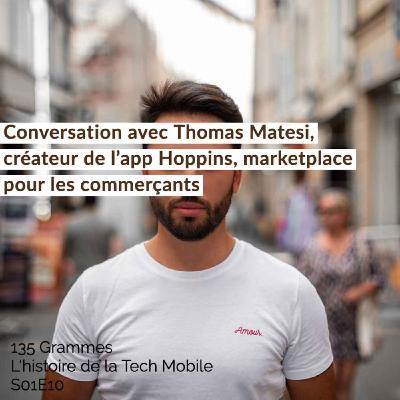 Conversation avec Thomas Matesi, créateur de l'app Hoppins, marketplace pour les commerçants