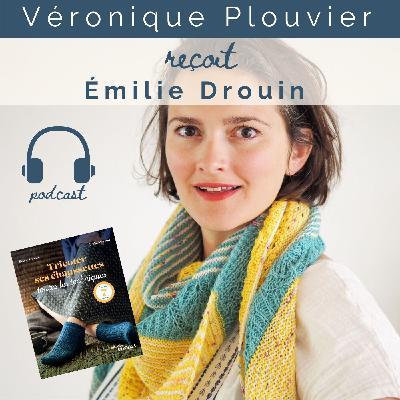 # 28 Emilie Drouin, Tricotez vos chaussettes