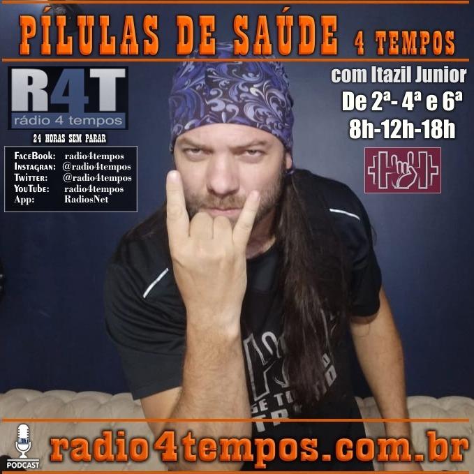 Rádio 4 Tempos - Pílulas de Saúde 130:Itazil Junior