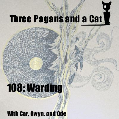 Episode 108: Warding
