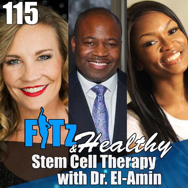 Stem Cell Therapy with Dr. El-Amin   Podcast 115 of FITz & Healthy