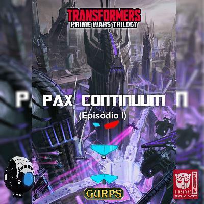 [TELETRAANCAST #1] RPG #1- Pax Continuum