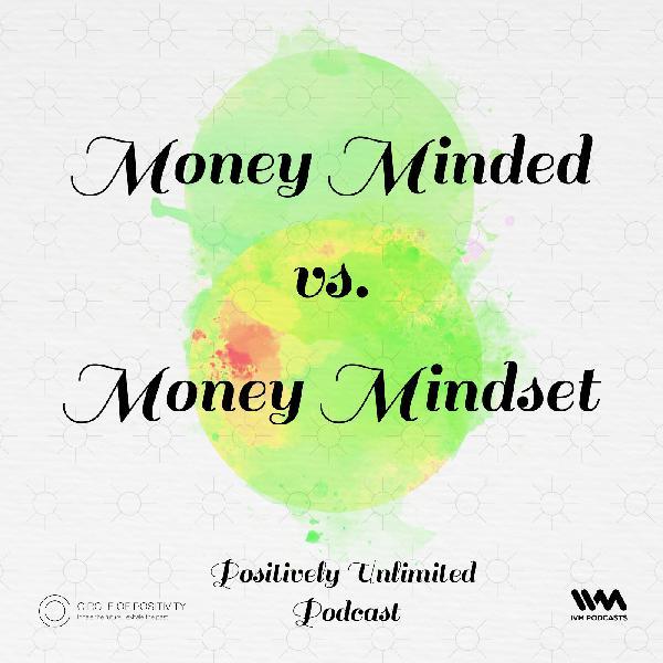 Ep. 40: Money Minded vs. Money Mindset