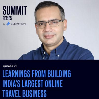 Learnings from building India's largest online travel business