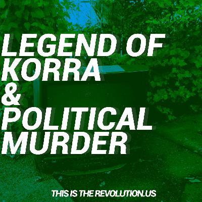 Legend of Korra and Political Assassinations
