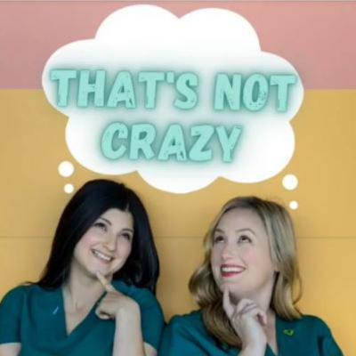 Molly and Irene - That's Not Crazy