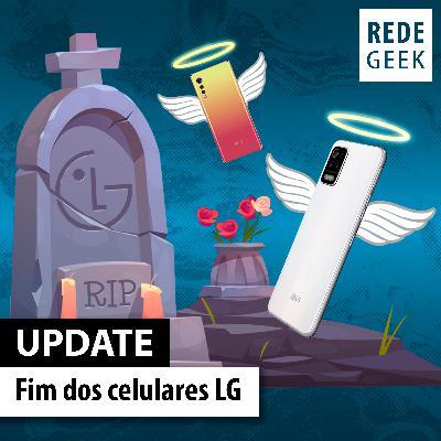 UPDATE - Fim dos celulares LG