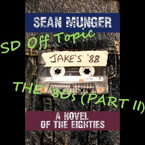 Off Topic: The 80s (Jake's 88 Special Part II)