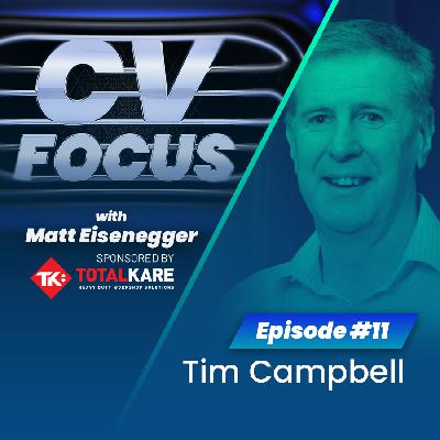 11: CV Focus episode 11 - Tim Campbell