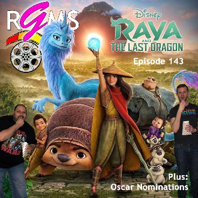 RGMS EP 143: Raya and the Last Dragon / Oscar Nominations